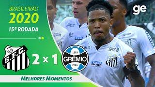 SANTOS 2 X 1 GRÊMIO | MELHORES MOMENTOS | 15ª RODADA BRASILEIRÃO 2020 | ge.globo