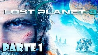 Lost Planet 3 Walkthrough Parte 1 - Español
