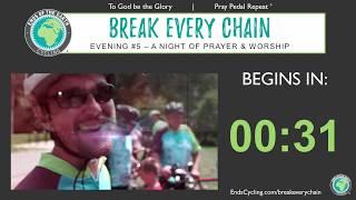 Evening #5 - 2020 BREAK EVERY CHAIN Virtual Tour - 5 Nights of Prayer & Worship