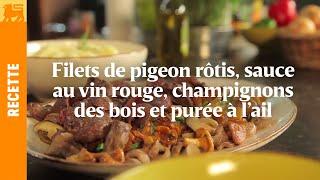 Filets de pigeon rôtis, sauce au vin rouge, champignons des bois et purée à l'ail