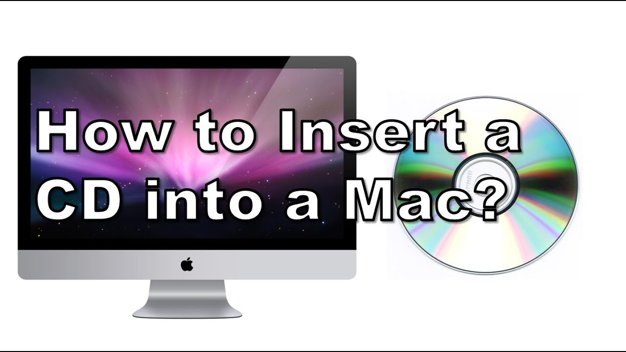how to insert a cd into a mac youtube