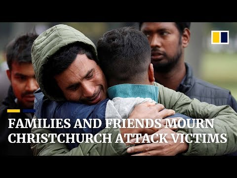 Families and friends grieve for Christchurch terror attack victims