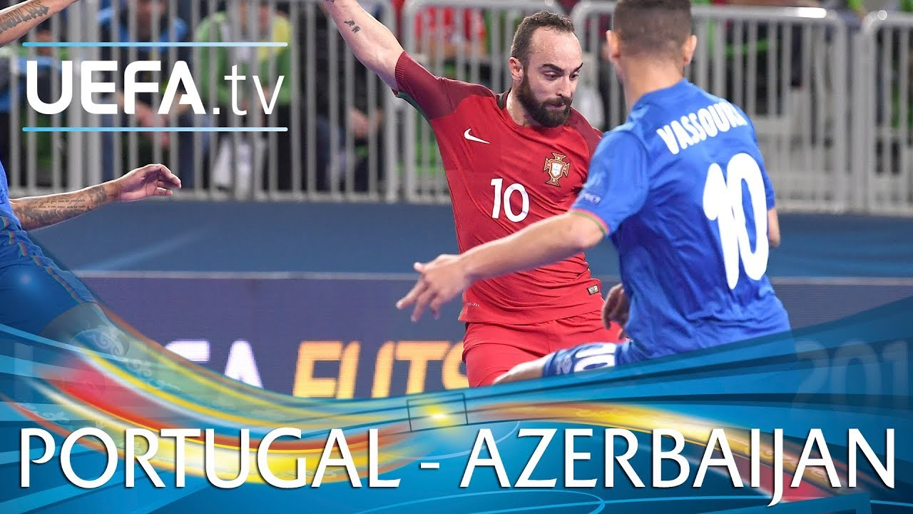 Futsal Euro Highlights Portugal V Azerbaijan Youtube