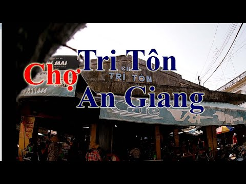 Chợ TT Tri Tôn, Tỉnh An Giang. Tri Ton Market Town , An Giang province