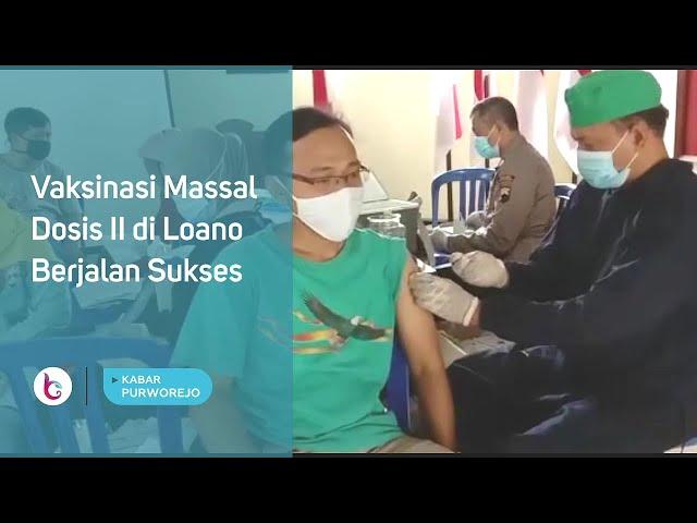 Vaksinasi Massal Dosis II di Loano Berjalan Sukses