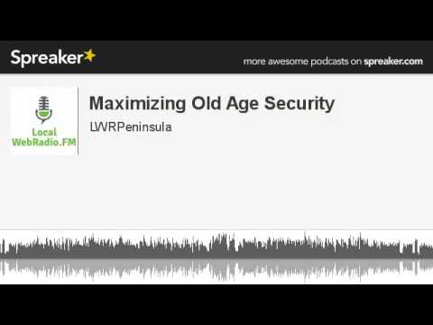 Maximizing Old Age Security (made with Spreaker)