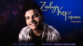 Zindagi Ka Fasana (Unplugged Version) - Satyajeet Jena