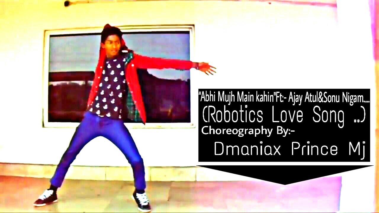 Il Abhi Mujh Main Kahin Ll Ft Sonu Nigam Song Robotics Dance