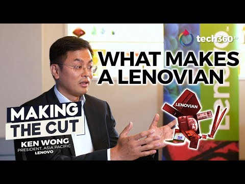 Making the Cut - Ken Wong, President, Lenovo, Asia Pacific