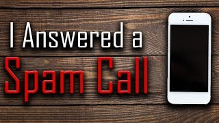 I Answered a Spam Call | Scary Stories | Creepypasta Stories | Nosleep