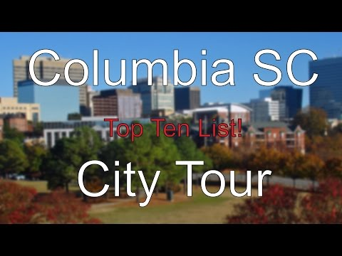 Columbia SC - Top Ten List! City Tour