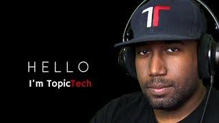 Hello, I'm TopicTech