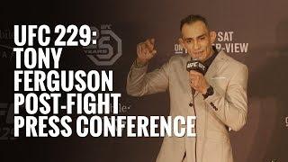 UFC 229: Tony Ferguson full post-fight press conference