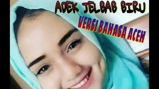 ADEK BERJILBAB BIRU VERSI BAHASA ACEH