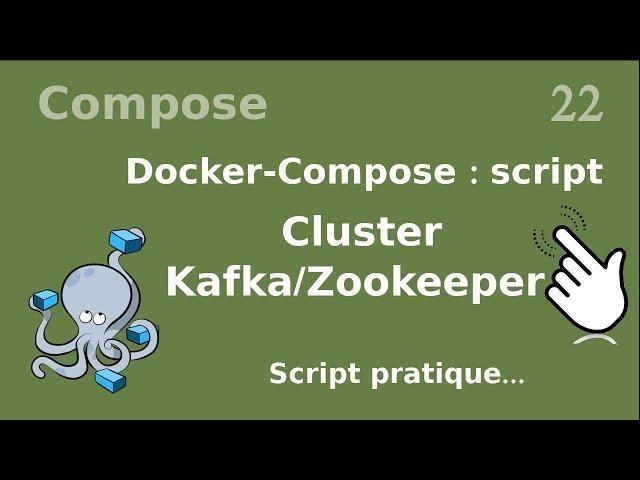Docker-compose - 22. Cluster Kafka et Zookeeper