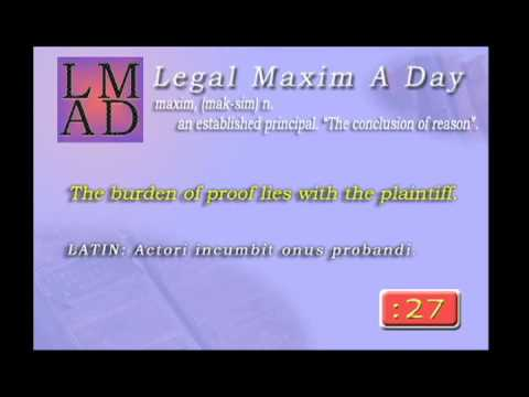 "Legal Maxim A Day - Mar. 6th 2013 - ""The burden of proof lies with the plaintiff."""