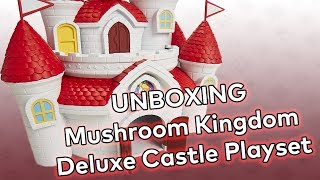 UNBOXING! Mushroom Kingdom Deluxe Castle Playset by Jakks Pacific!