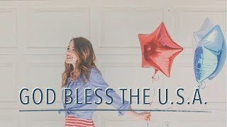 God Bless the U.S.A. - The Fourth of July 2018