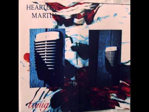 Heartless Martin - Tonigh cassette