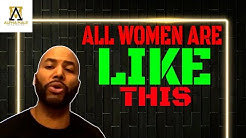 The Number 1 Thing You Need to Know about all Women!!