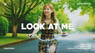Download lagu TWICE (트와이스) - Look At Me (날 바라바라봐)   Line Distribution