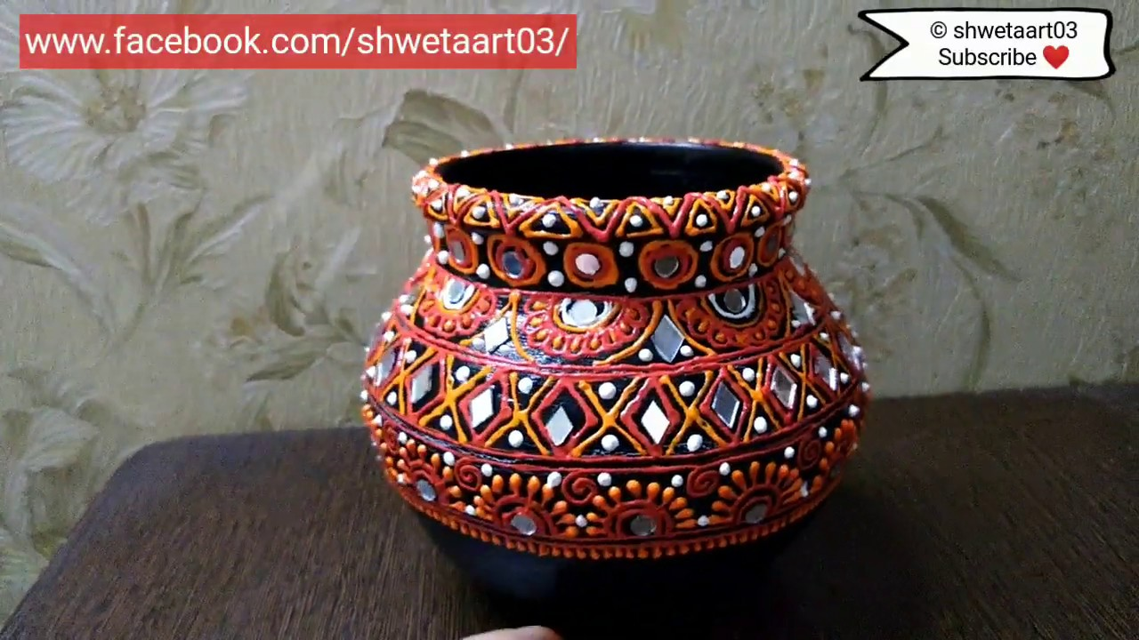 earthen pot decoration ideas How to decorate earthen pot for navratri easy home decor #2- full video  tutorial by shwetaart2