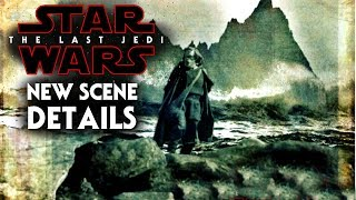 Star Wars The Last Jedi New Scene Details Revealed! SPOILERS