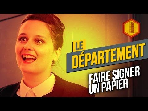 LE DÉPARTEMENT #5 Faire signer un papier