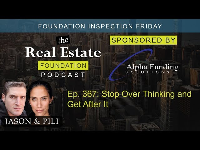 Ep. 367: Stop Over Thinking and Get After It