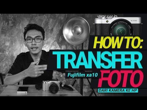 Cara Memindahkan / Transfer File Foto dari Kamera Fujifilm xa10  via wifi
