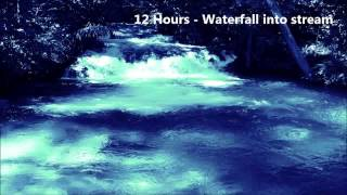12 Hours - Waterfall into a stream - Ambient Sounds for meditation/sleep/relaxation