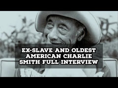 Ex-Slave And Oldest American Charlie Smith Full Interview