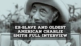 Archive: Ex-Slave And Oldest American Charlie Smith Full Interview [1975]