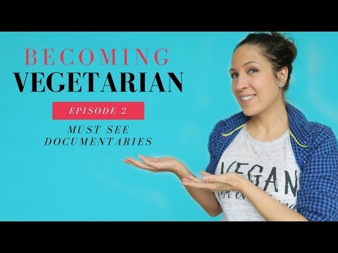 BECOMING VEGETARIAN EPISODE 2: MUST SEE DOCUMENTARIES