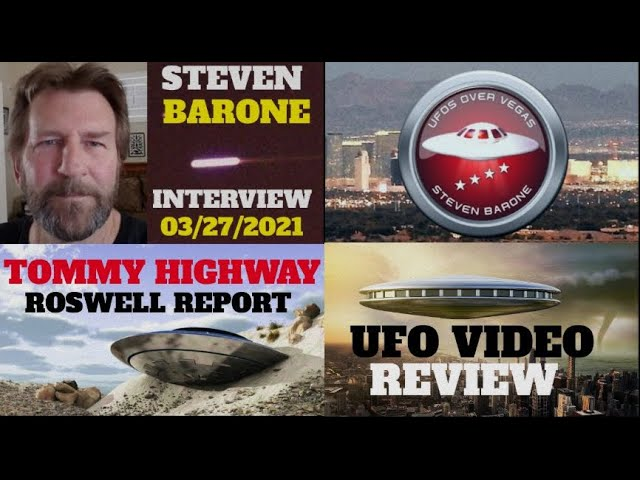 UFOS over Vegas - Steven Barone Interview/The Tommy Highway Roswell Report/UFO Video Review!!
