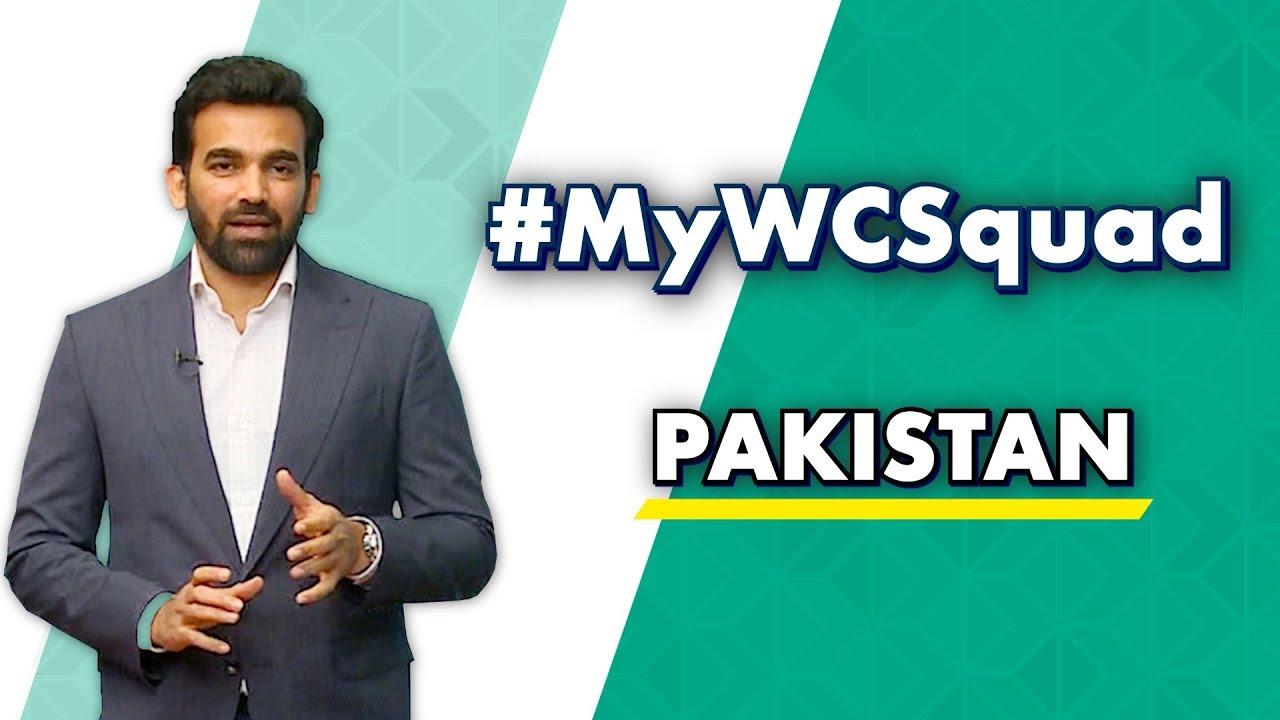 Zaheer Khan's #MyWCSquad - Pakistan