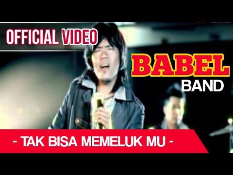 BABEL Band - Tak Bisa Memelukmu ( Official Video )