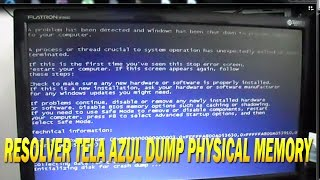 Dump Physical Memory Resolver Este Problema...