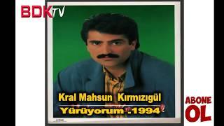 KRAL Mahsun Kırmızıgül, Müthiş Sesiyle - Yürüyorum (1994)