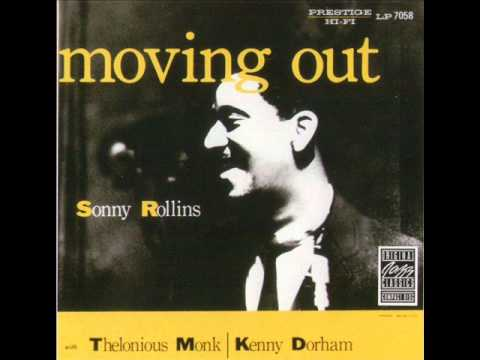 Sonny Rollins-Moving out.