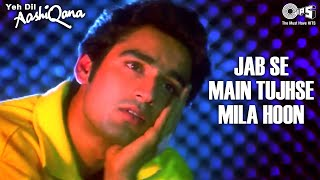 Jab Se Main Tujhse Mila Hoon | Kumar Sanu | Yeh Dil Aashiqana Movie | Karan N, Jividha | Hindi Song