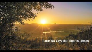 Jerusalem Lights Parashat Vayechi 5781: The Real Reset