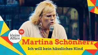 Martina Schönherr will kein hässliches Kind