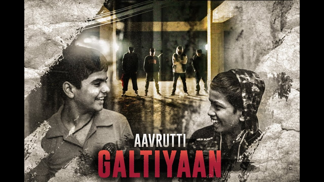 Aavrutti | Galtiyaan | (Prod. Inhew) | Official Video | 2019