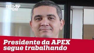 Ernesto Araújo anuncia substituição do presidente da Apex, que desmente pedido de demissão