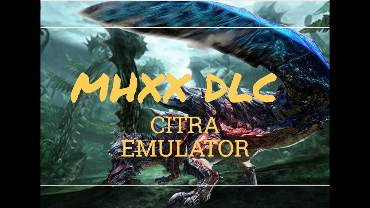 Monster Hunter XX DLC Citra Emulator [SAVEFILES]