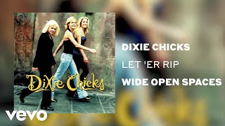 The Chicks - Let Er Rip (Official Audio) YouTube Videos