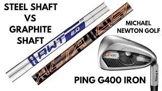 Ping G400 Iron Steel Shaft v Graphite Shaft