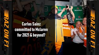 Carlos Sainz Committed To Mclaren For 2021 & Beyond? | Raz On F1