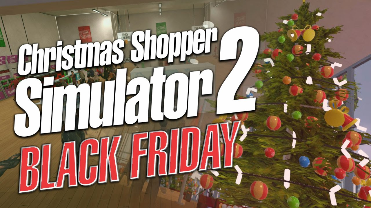 OUTTA MY WAY! | Christmas Shopper Simulator 2 Black Friday ...